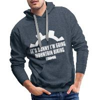It's Sunny I'm Going Mountain Biking - Men's Premium Hoodie - heather denim