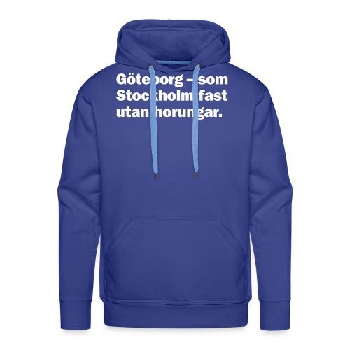 Göteborg som Stockholm - Premiumluvtröja herr