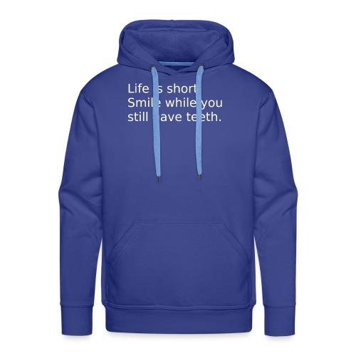 Das Leben ist kurz. Lächle. - Männer Premium Hoodie