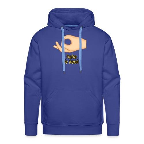 Haha je keek - Mannen Premium hoodie
