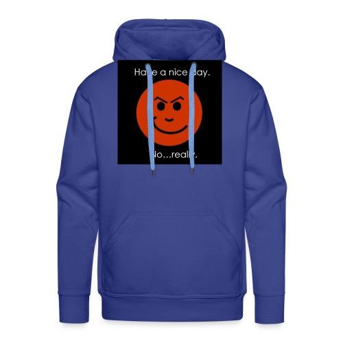 Have a nice day - Herre Premium hættetrøje