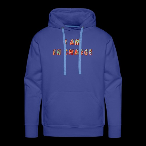 I am in Charge - Men's Premium Hoodie