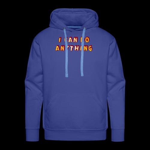 I can do anything - Men's Premium Hoodie