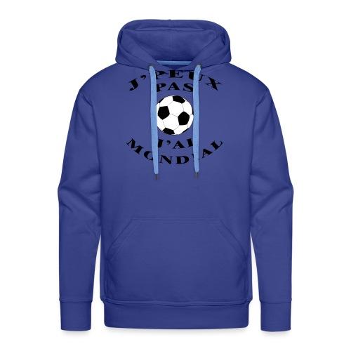 J PEUX PAS J AI MONDIAL - Sweat-shirt à capuche Premium pour hommes
