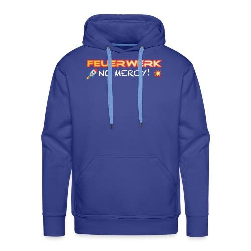 Feuerwerk Design 108 NO MERCY - Männer Premium Hoodie