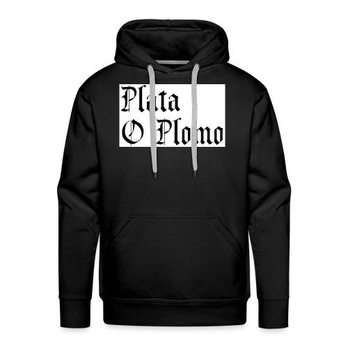 Plata o plomo - Sweat-shirt à capuche Premium pour hommes