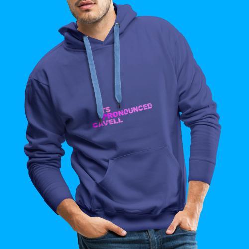 Its Pronounced Cavell Shirts - Men's Premium Hoodie