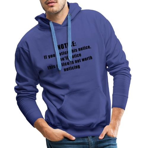 Notice - Männer Premium Hoodie