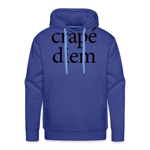 Crapé diem - Men's Premium Hoodie
