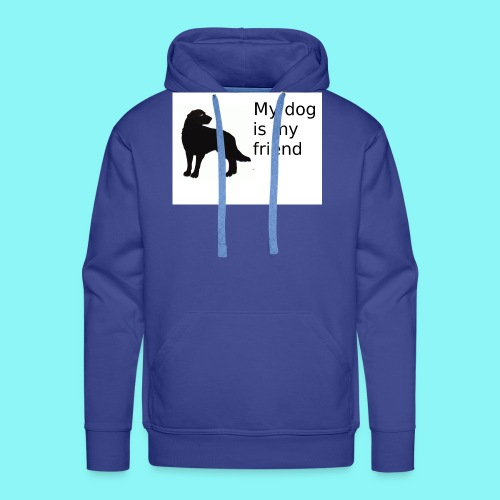 T-Shirt damski My dog is my friend - Bluza męska Premium z kapturem