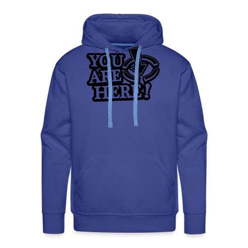 You are here! - Men's Premium Hoodie