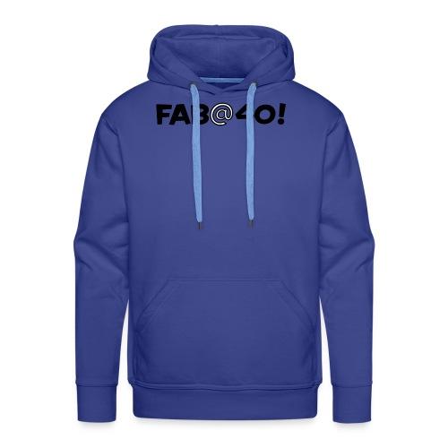 FAB AT 40! - Men's Premium Hoodie