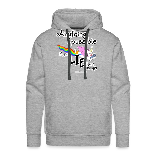Anything Is Possible if you lie hard enough - Men's Premium Hoodie