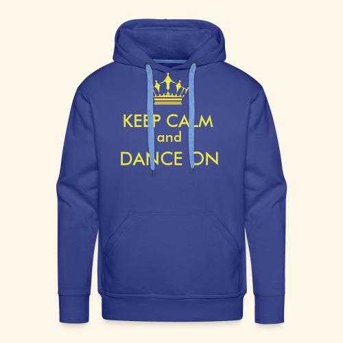 Keep calm and dance on - Männer Premium Hoodie