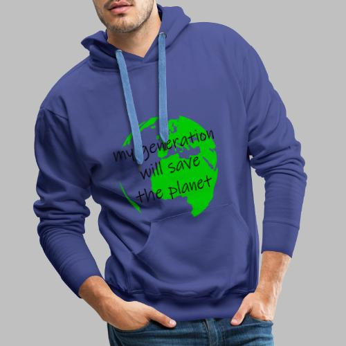My Generation Will Save The Planet - Men's Premium Hoodie