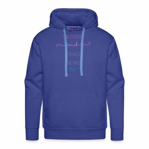 Inhale the Future and Exhale the Past - Men's Premium Hoodie