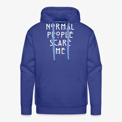 NORMAL PEOPLE SCARE ME - Sweat-shirt à capuche Premium pour hommes