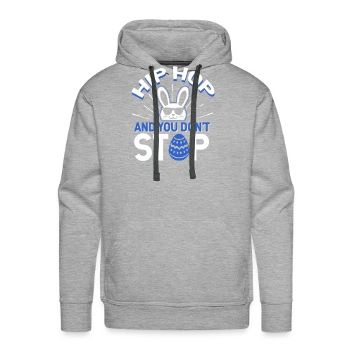 Hip Hop and You Don t Stop - Ostern - Männer Premium Hoodie