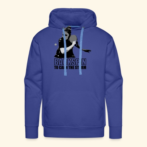 Backspin to calm the storm, play table tennis - Männer Premium Hoodie