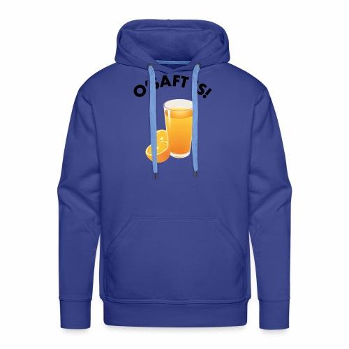 O'Saft is! - Männer Premium Hoodie