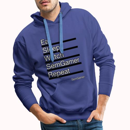 Eat sleep watch SemGamer repeat - Mannen Premium hoodie