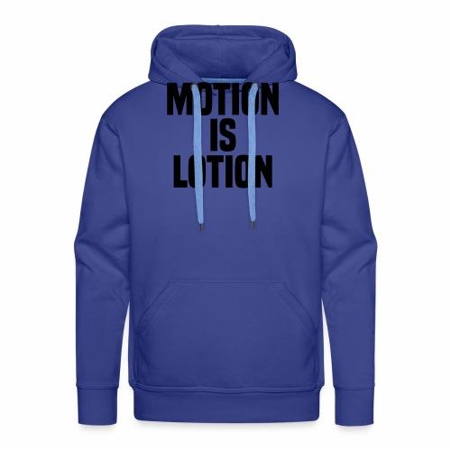 Motion is lotion - Men's Premium Hoodie