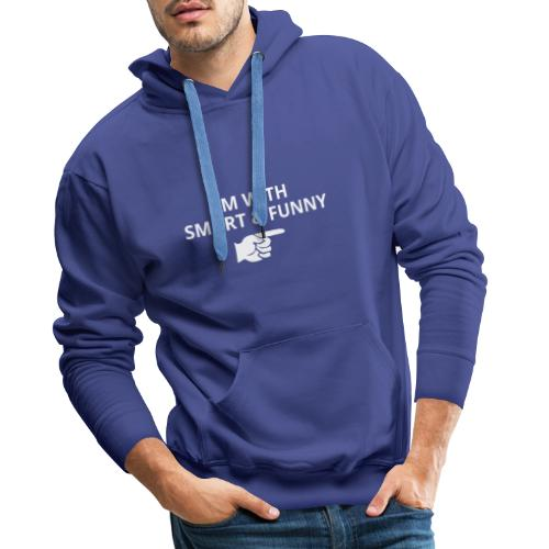 I'm with Smart and Funny - Sweat-shirt à capuche Premium pour hommes