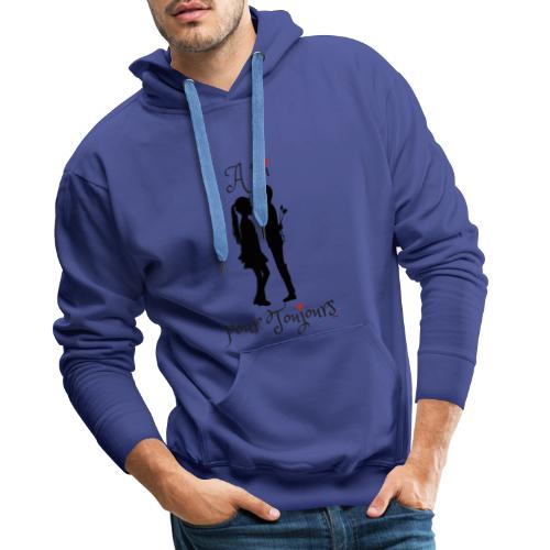 A toi pour toujours - Sweat-shirt à capuche Premium pour hommes