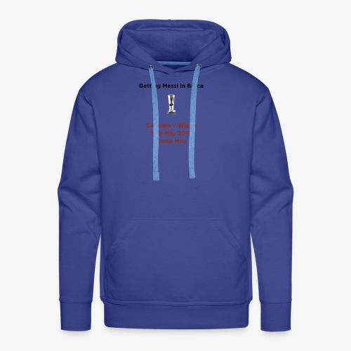 Getting Messi in Barca Super League Champions on T - Men's Premium Hoodie