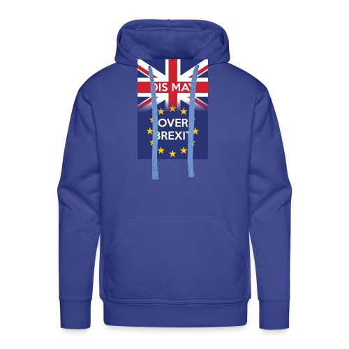 Dis may over Brexit - Men's Premium Hoodie