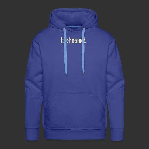 be heard - Mannen Premium hoodie