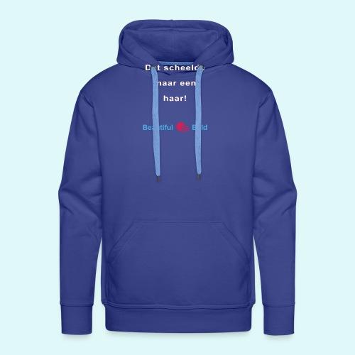 Dat scheelde maar een haar-w - Mannen Premium hoodie