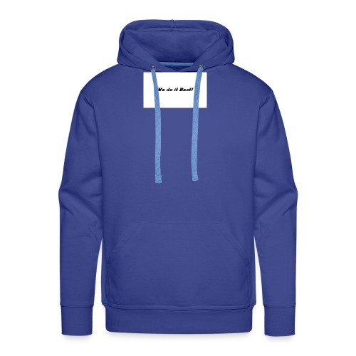 We do it best T-shirt - Premium hettegenser for menn