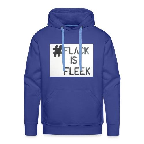 Flack Is Fleek - Men's Premium Hoodie
