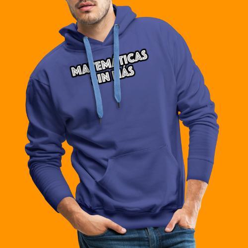 Matemáticas Sin Más Texto - Sudadera con capucha premium para hombre