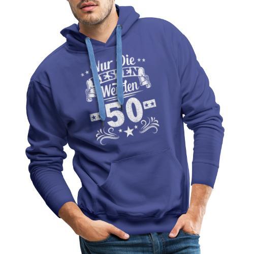 Nur die Besten werden 50 Jahre alt - Männer Premium Hoodie