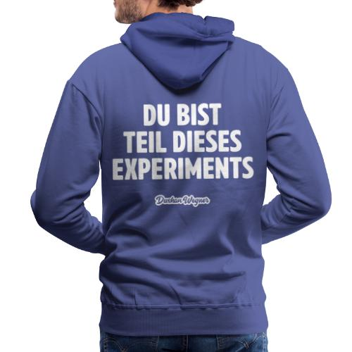 Du bist Teil dieses Experiments - Männer Premium Hoodie