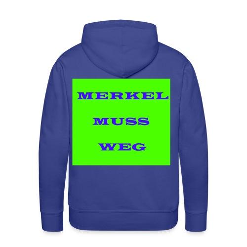 Merkel muss weg - Männer Premium Hoodie