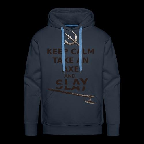 Keep Calm Take an Axe and Slay -couleur - Sweat-shirt à capuche Premium pour hommes