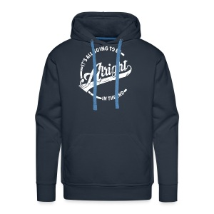 It's all going to be alright - Männer Premium Hoodie