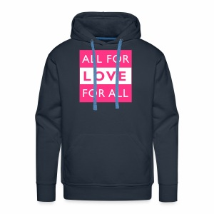 ALL FOR LOVE, LOVE FOR ALL - Männer Premium Hoodie