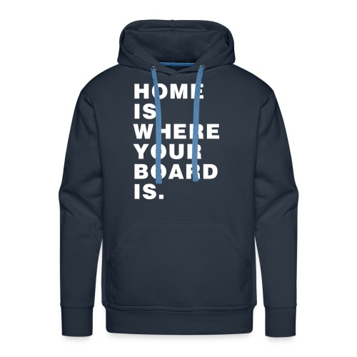 Home is where your Board is - Skateboard - Männer Premium Hoodie