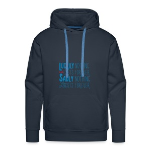 Live Now - Nothing lasts forever - Mannen Premium hoodie