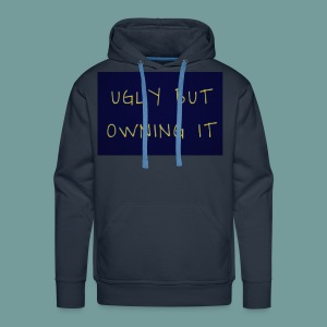 UGLY BUT OWNING IT - Men's Premium Hoodie