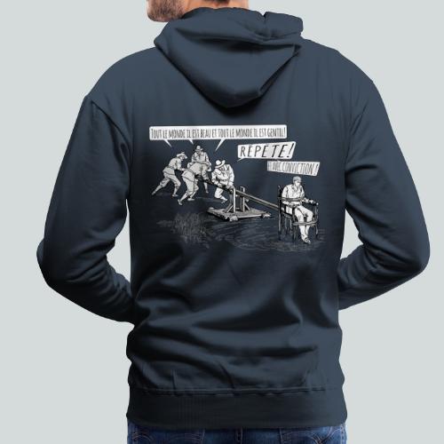Toute le monde il est gentil ! - Sweat-shirt à capuche Premium pour hommes