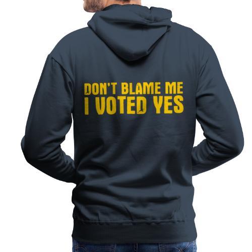 Don't Blame Me - Men's Premium Hoodie