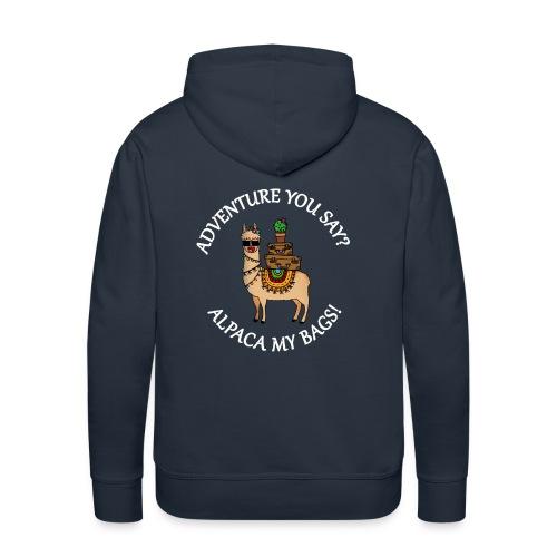 adventure you say? alpaca my bags! - Männer Premium Hoodie