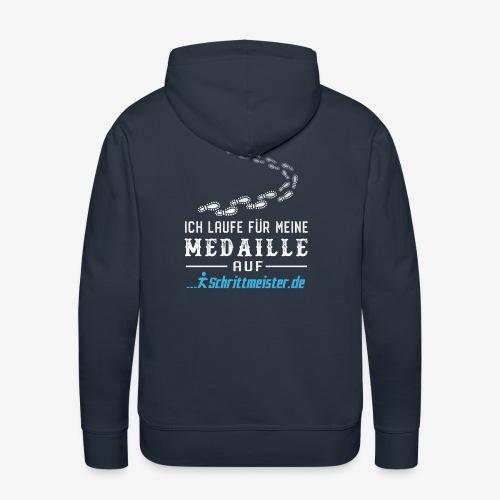 Ich laufe für meine Medaille auf Schrittmeister.de - Männer Premium Hoodie