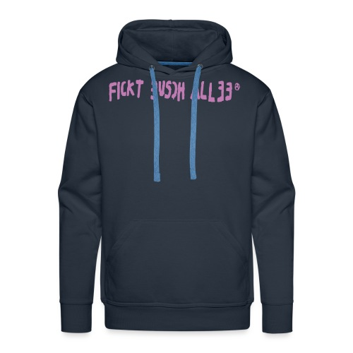 Fickt Eusch Allee (pink) - Männer Premium Hoodie