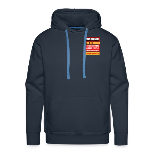 I'm retired but know everything - Men's Premium Hoodie